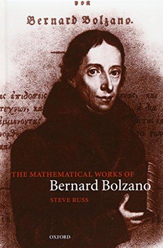 9780198539308: The Mathematical Works of Bernard Bolzano