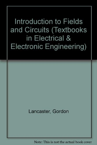 9780198539322: Introduction to Fields and Circuits (Textbooks in Electrical & Electronic Engineering)