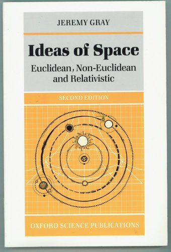 9780198539346: Ideas of Space: Euclidean, Non-Euclidean, and Relativistic