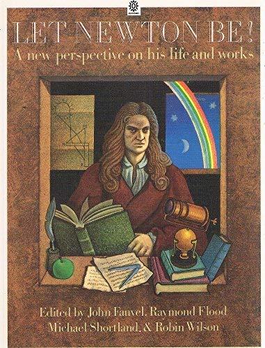 Let Newton be!: FAUVEL, John, et al. (eds.):