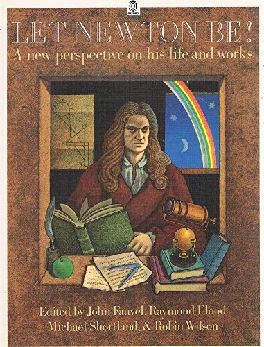 Let Newton be!: John Fauvel, Raymond