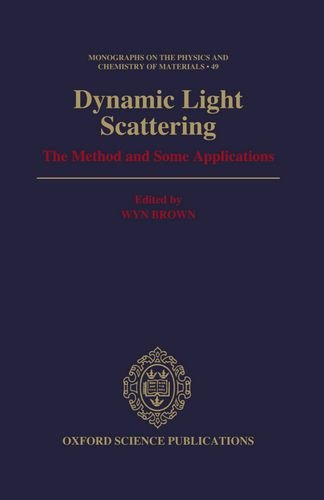 9780198539421: Dynamic Light Scattering: The Method and Some Applications (Monographs on the Physics and Chemistry of Materials)