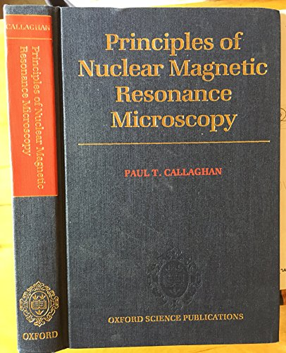 9780198539445: Principles of Nuclear Magnetic Resonance Microscopy