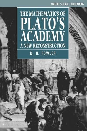 9780198539476: The Mathematics of Plato's Academy: A New Reconstruction