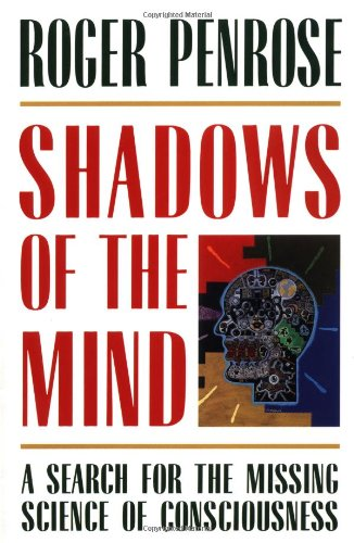 Shadows of the Mind: A Search for: Roger Penrose
