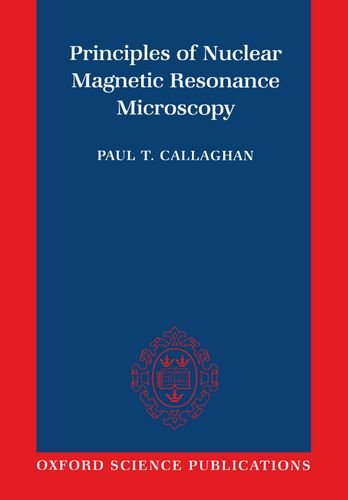 9780198539971: Principles of Nuclear Magnetic Resonance Microscopy