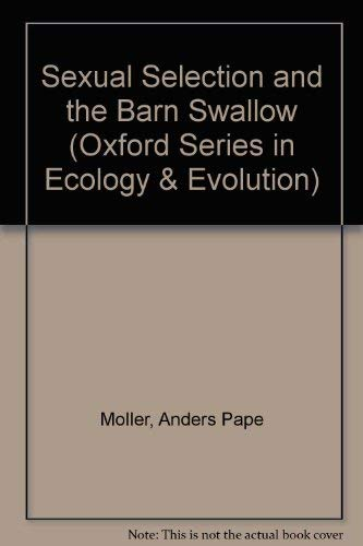 Sexual Selection and the Barn Swallow.: Moller, Anders Paper.