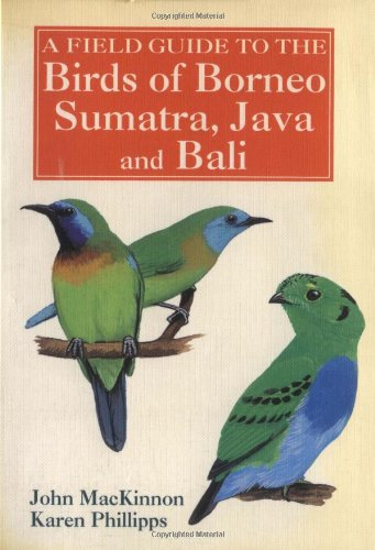 9780198540342: A Field Guide to the Birds of Borneo, Sumatra, Java, and Bali: The Greater Sunda Islands
