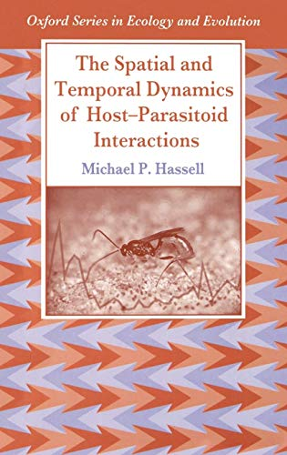 9780198540892: The Spatial and Temporal Dynamics of Host-Parasitoid Interactions (Oxford Series in Ecology and Evolution)