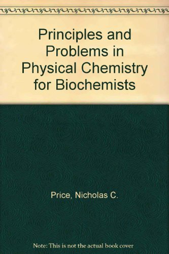9780198541295: Principles and Problems in Physical Chemistry for Biochemists