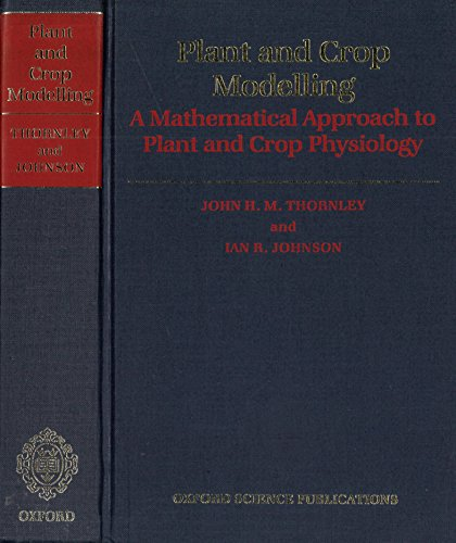 9780198541608: Plant and Crop Modelling: A Mathematical Approach to Plant and Crop Physiology