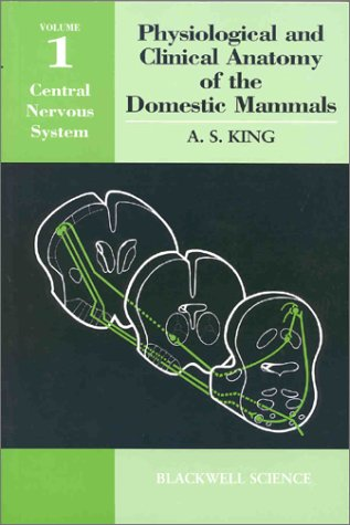 9780198541875: Physiological and Clinical Anatomy of the Domestic Mammals: Volume 1: Central Nervous System (Oxford Science Publications) (v. 1)