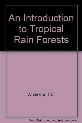 9780198542742: An Introduction to Tropical Rain Forests
