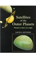 SATELLITES OF THE OUTER PLANETS. Worlds in their Own Right.