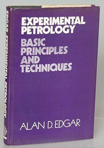 Experimental Petrology: Basic Principles and Techniques: Edgar, Alan D.