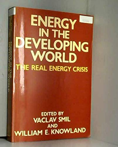 9780198544210: Energy in the Developing World: The Real Energy Crisis