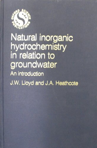 9780198544227: Natural Inorganic Hydrochemistry in Relation to Groundwater: An Introduction (Oxford science publications)