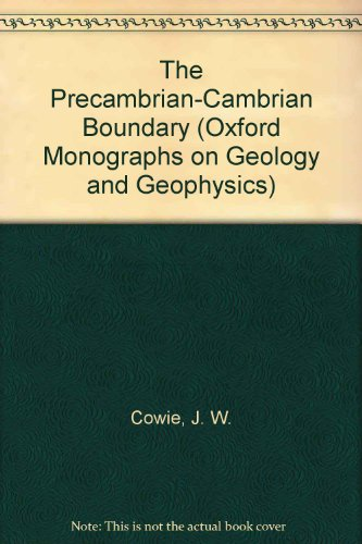 9780198544814: The Precambrian-Cambrian Boundary (Oxford Monographs on Geology and Geophysics)