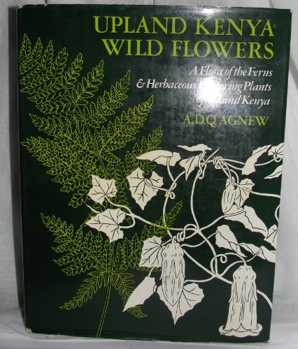 9780198545033: Upland Kenya Wild Flowers: Flora of the Ferns and Herbaceous Flowering Plants of Upland Kenya