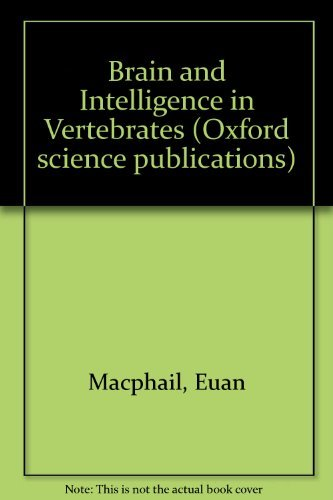 9780198545507: Brain and Intelligence in Vertebrates (Oxford science publications)