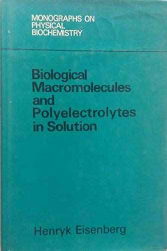 9780198546122: Biological Macromolecules and Polyelectrolytes in Solution (Monographs on Physical Biochemistry)