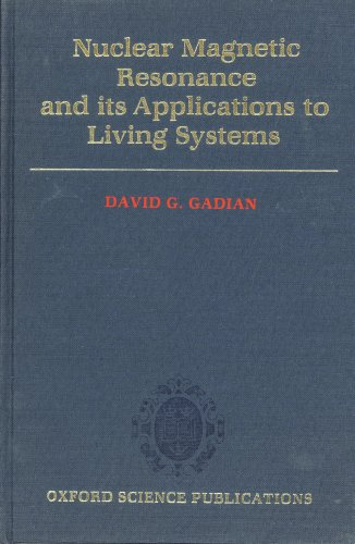 9780198546276: Nuclear Magnetic Resonance and its Applications to Living Systems (Oxford science publications)