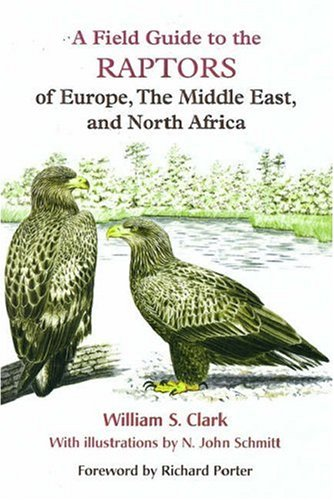 9780198546610: A Field Guide to the Raptors of Europe, the Middle East, and North Africa