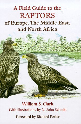 9780198546627: A Field Guide to the Raptors of Europe, the Middle East, and North Africa