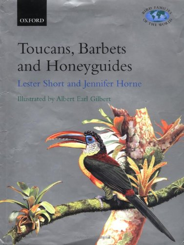9780198546665: Toucans, Barbets and Honeyguides (Bird Families of the World)