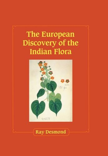 The European Discovery of the Indian Flora (019854684X) by Ray Desmond