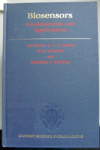 9780198547242: Biosensors: Fundamentals and Applications
