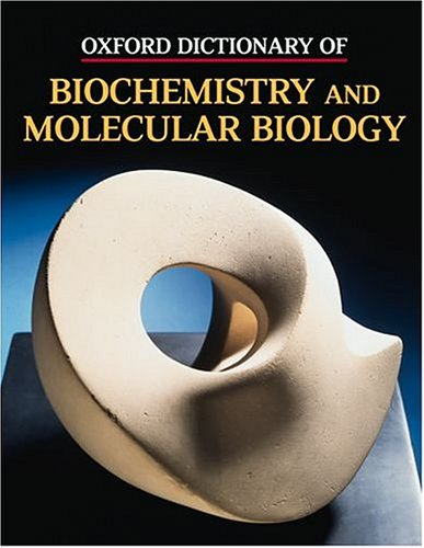 9780198547686: Oxford Dictionary of Biochemistry and Molecular Biology