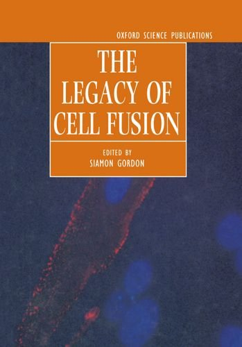 9780198547723: The Legacy of Cell Fusion (Oxford Science Publications)