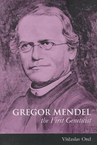 9780198547747: Gregor Mendel: The First Geneticist