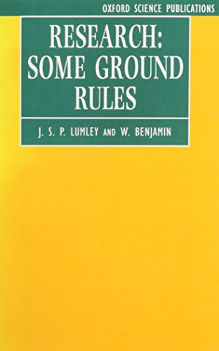 Research: Some Ground Rules (Oxford Science Publications): J. S. P.
