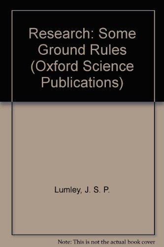 Research: Some Ground Rules (Oxford Science Publications) (0198548230) by J. S. P. Lumley; Walter Benjamin