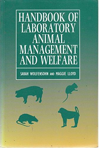 HANDBOOK OF LABORATORY ANIMAL MANAGEMENT AND WELFARE.: Wolfensohn, Sarah and