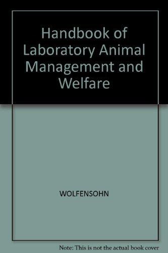 Handbook of Laboratory Animal Management and Welfare: Wolfensohn, Sarah, Lloyd,