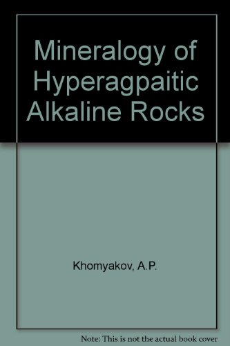 9780198548362: Mineralogy of Hyperagpaitic Alkaline Rocks