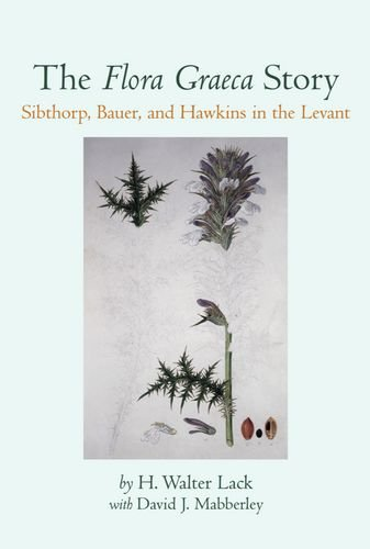 9780198548973: The Flora Graeca Story: Sibthorp, Bauer, and Hawkins in the Levant