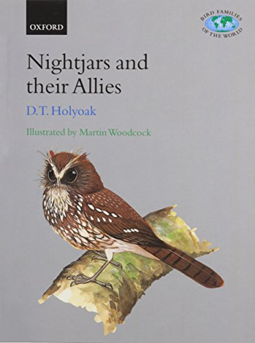 9780198549871: Nightjars and their Allies: The Caprimulgiformes (Bird Families of the World)