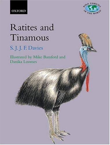 9780198549963: Ratites and Tinamous: Tinamidae, Rheidae, Dromaiidae, Casuariidae, Apterygidae, Struthionidae