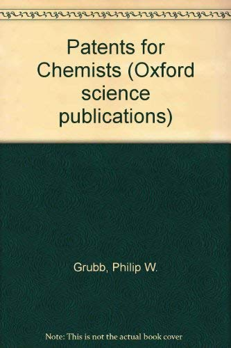 9780198551539: Patents for Chemists (Oxford science publications)