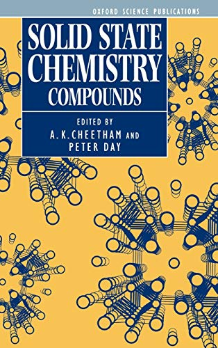 Solid State Chemistry: Compounds (Oxford Science Publications): A. K. Cheetham,