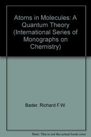 9780198551683: Atoms in Molecules: A Quantum Theory (International Series of Monographs on Chemistry)