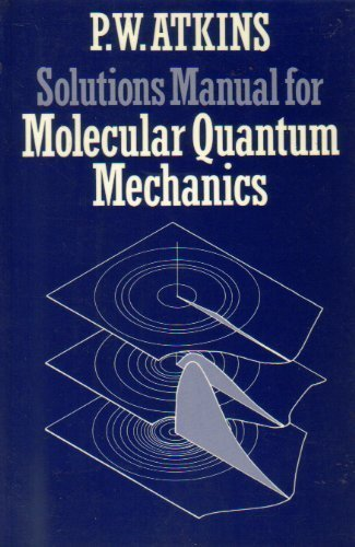 9780198551805: Molecular Quantum Mechanics: Solutions Manual to 2r.e