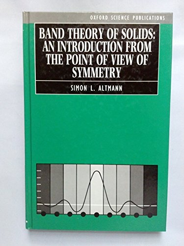 9780198551843: Band Theory of Solids: An Introduction from the Point of View of Symmetry (Oxford science publications)