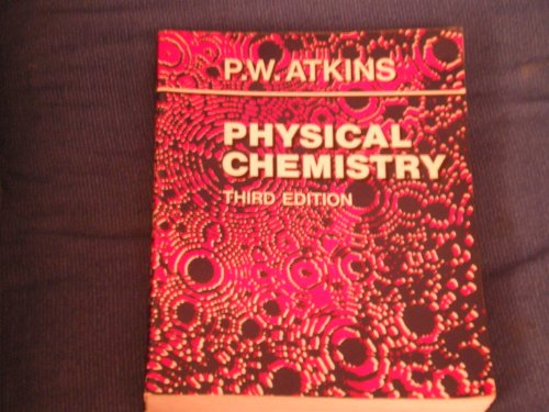 Physical Chemistry. Third Edition.: Atkins, P W