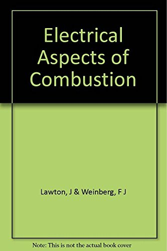 9780198553410: Electrical aspects of combustion