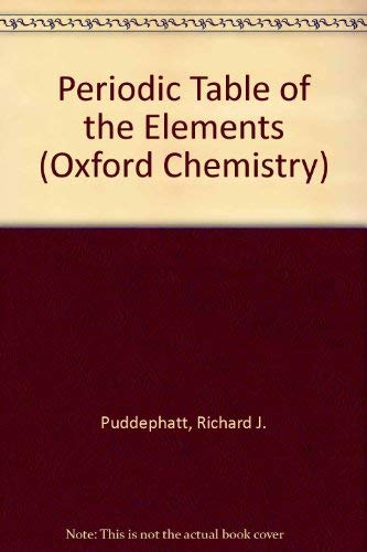 The periodic table of the elements oxford chemistry abebooks periodic table of the elements oxford chemistry puddephatt richard j urtaz